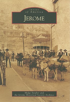 Jerome By Steuber, Midge/ Jerome Historical Society Archives