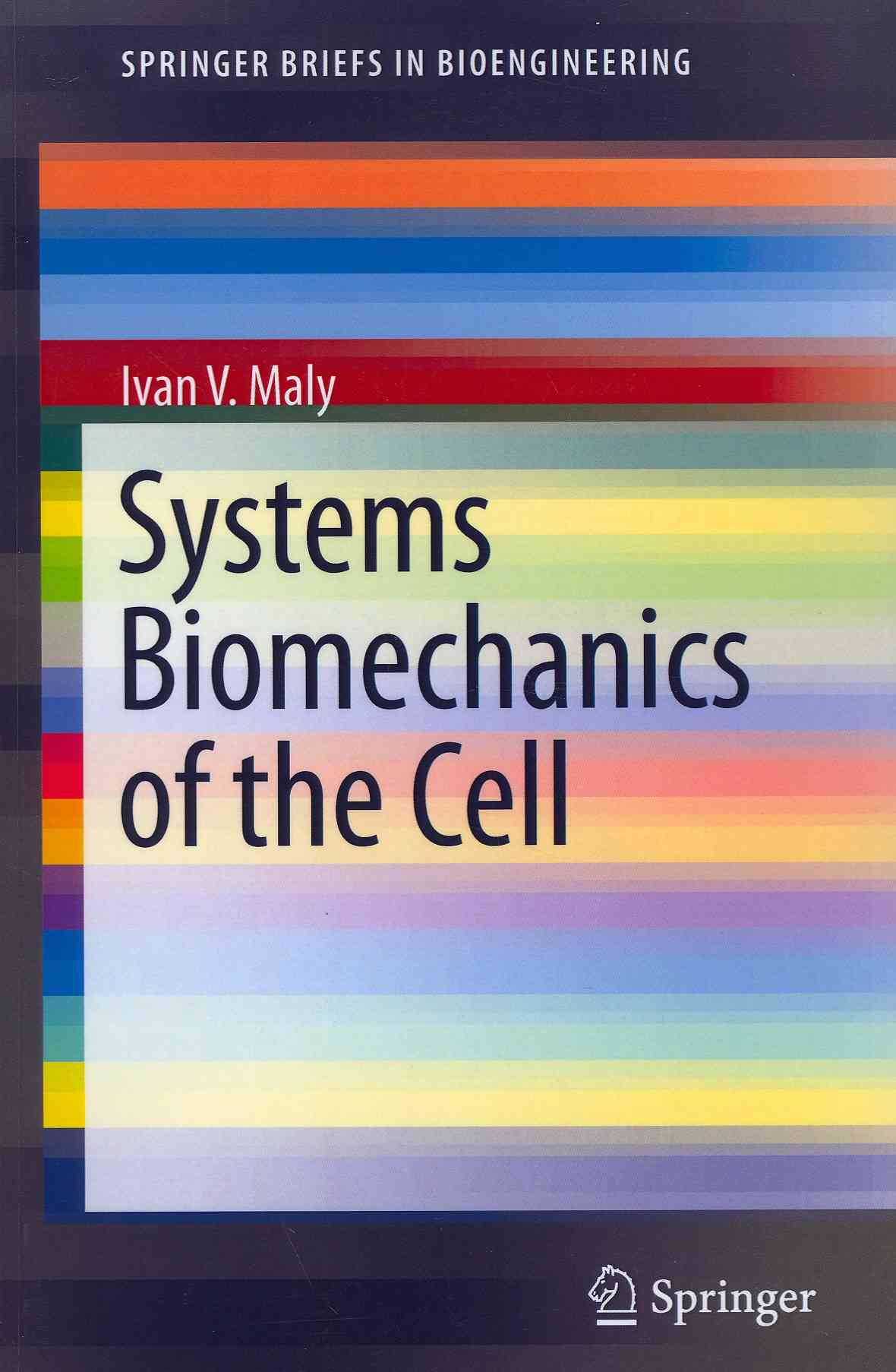 Systems Biomechanics of the Cell By Maly, Ivan V.