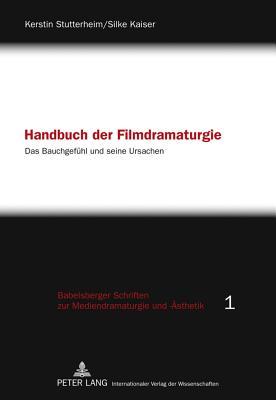 Handbuch Der Filmdramaturgie By Stutterheim, Kerstin/ Kaiser, Silke
